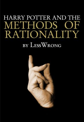Harry Potter and the Methods of Rationality -  Less Wrong